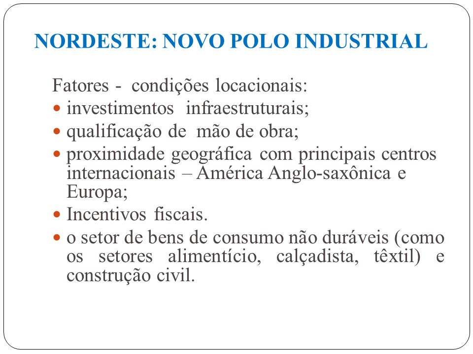 NORDESTE: NOVO POLO INDUSTRIAL