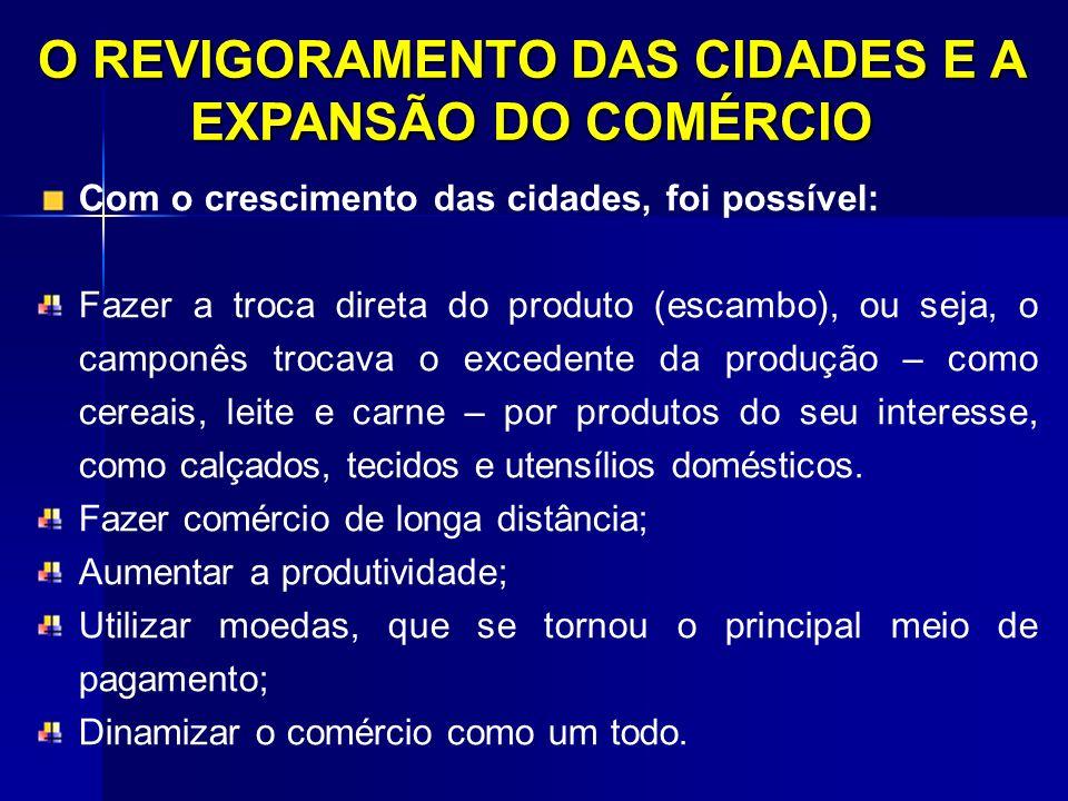 O REVIGORAMENTO DAS CIDADES E A EXPANSÃO DO COMÉRCIO