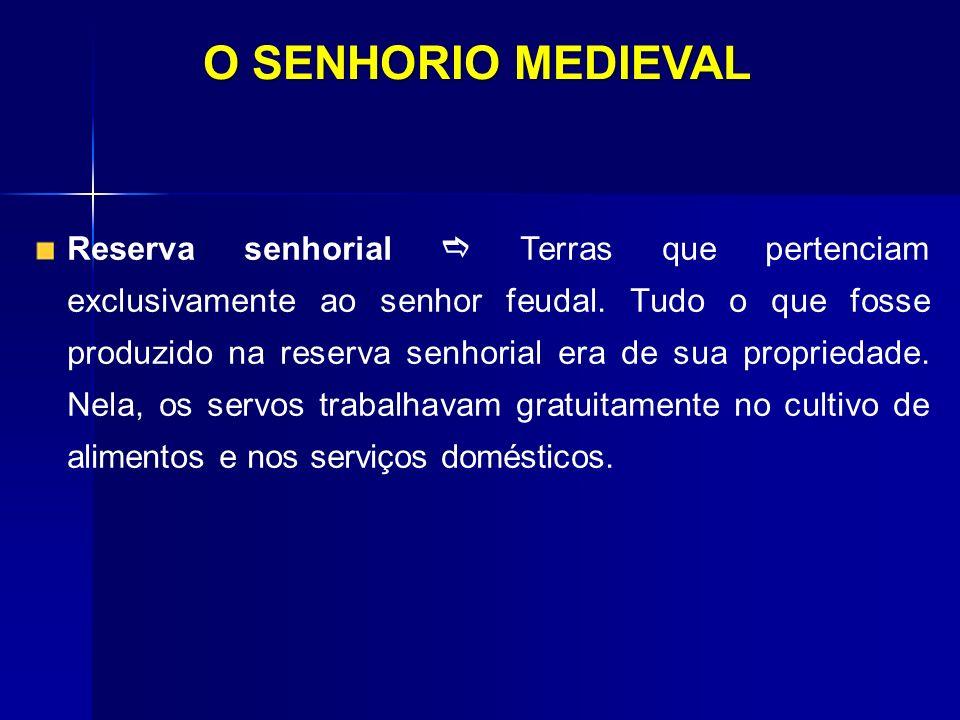 O SENHORIO MEDIEVAL
