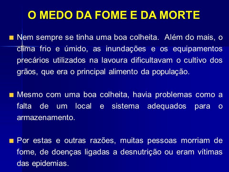 O MEDO DA FOME E DA MORTE