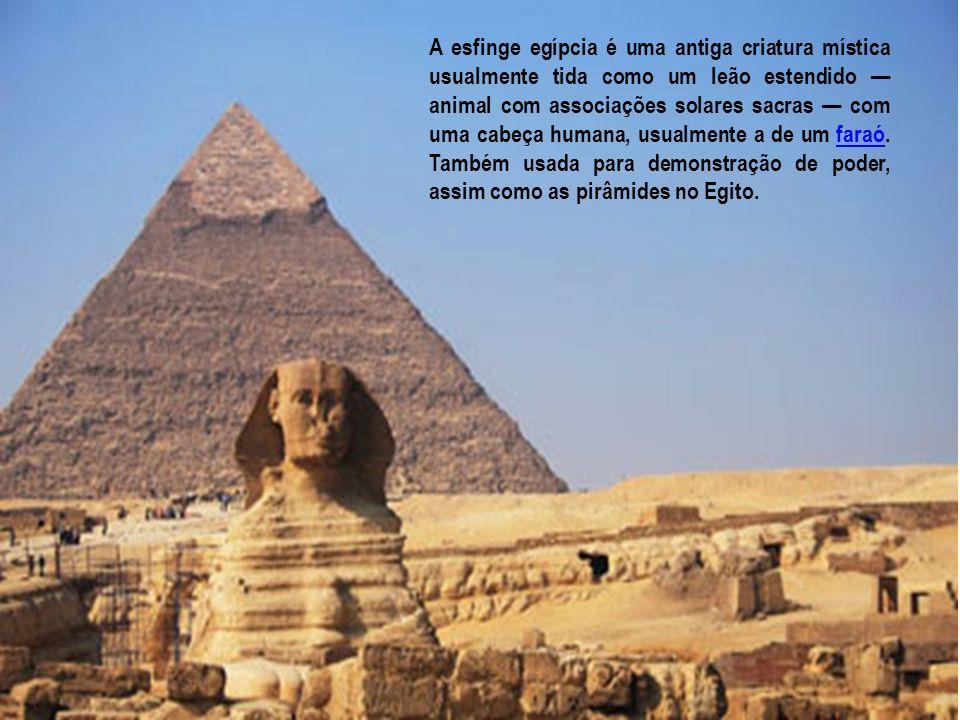 A esfinge egípcia é uma antiga criatura mística usualmente tida como um leão estendido — animal com associações solares sacras — com uma cabeça humana, usualmente a de um faraó.