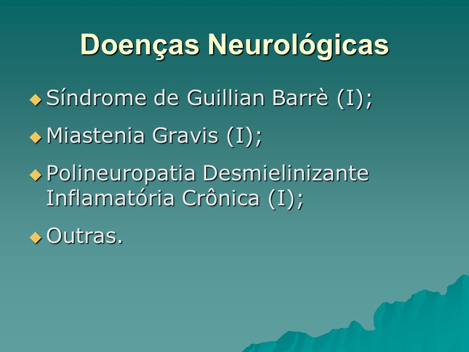 Doenças Neurológicas Síndrome de Guillian Barrè (I);