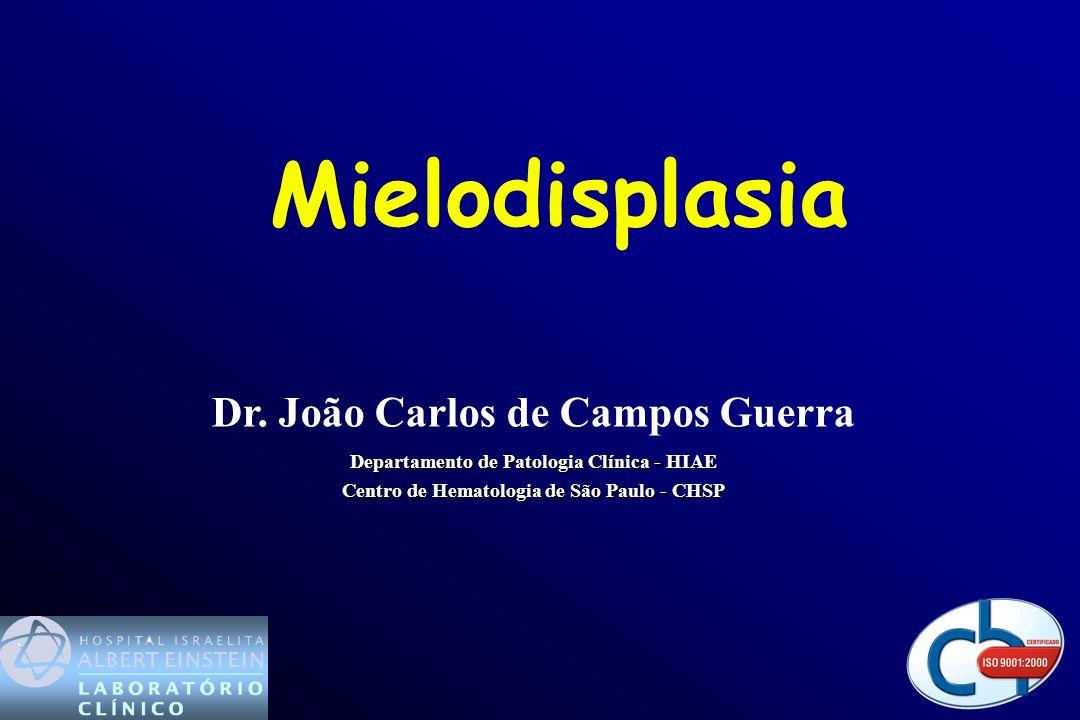 Mielodisplasia Dr. João Carlos de Campos Guerra