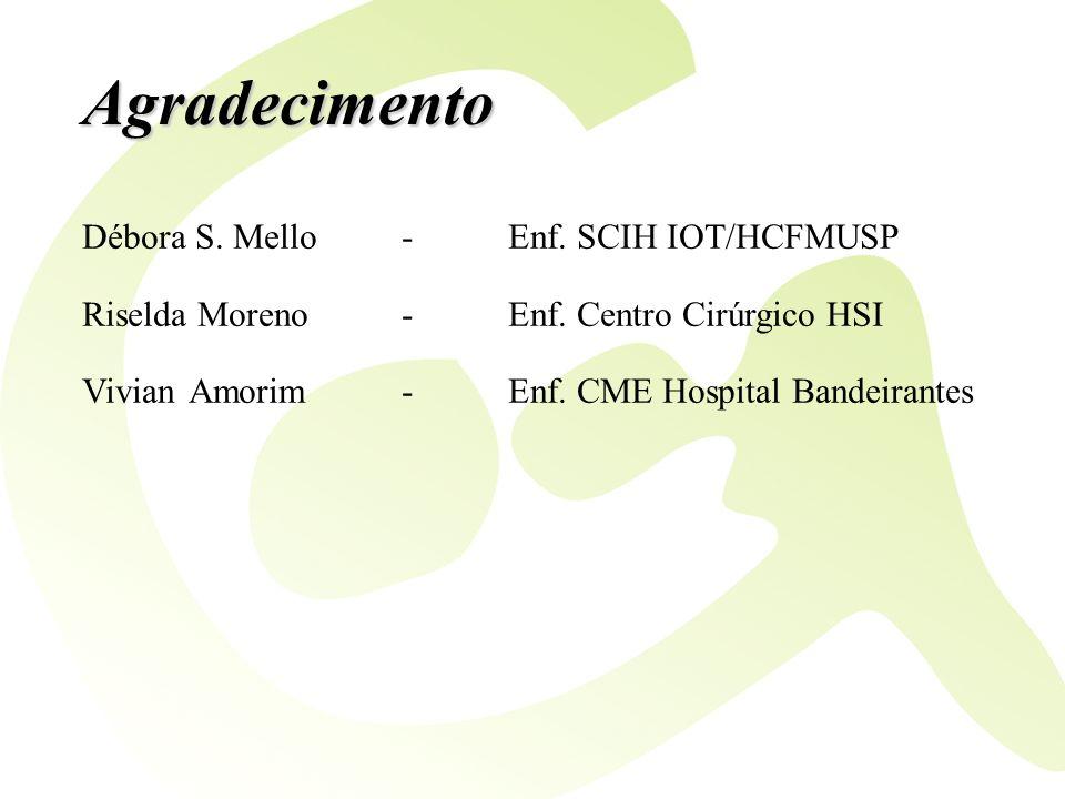 Agradecimento Débora S. Mello - Enf. SCIH IOT/HCFMUSP