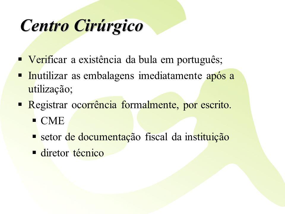 Centro Cirúrgico Verificar a existência da bula em português;