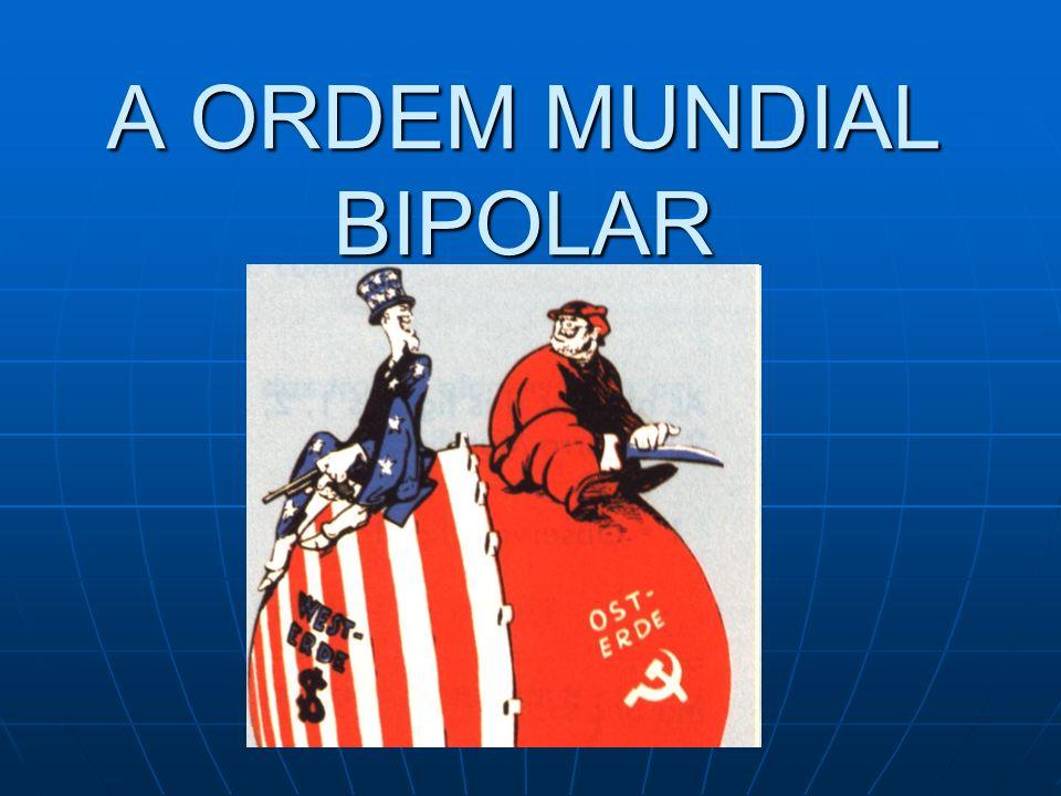 A ORDEM MUNDIAL BIPOLAR