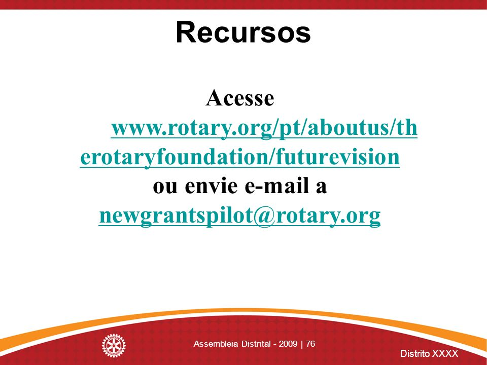 Acesse www.rotary.org/pt/aboutus/therotaryfoundation/futurevision