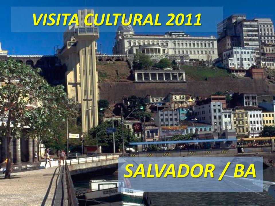 VISITA CULTURAL 2011 SALVADOR / BA