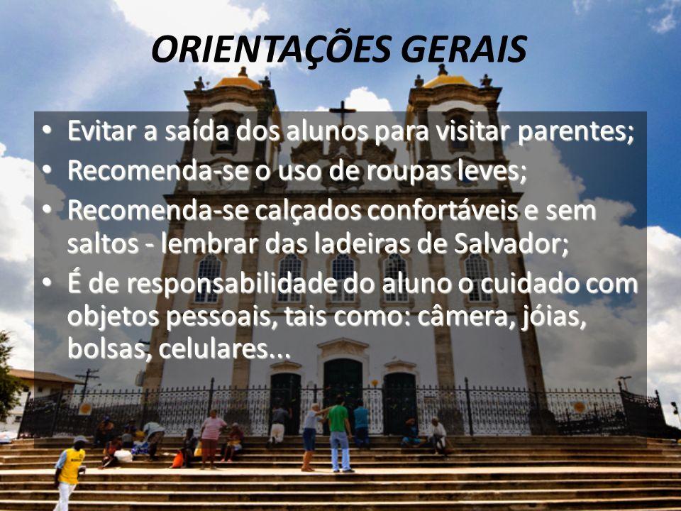 ORIENTAÇÕES GERAIS Evitar a saída dos alunos para visitar parentes;