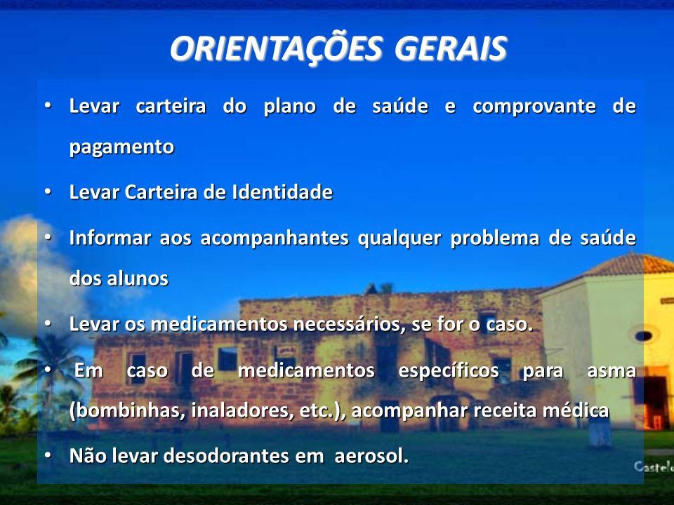 ORIENTAÇÕES GERAIS Levar carteira do plano de saúde e comprovante de pagamento. Levar Carteira de Identidade.