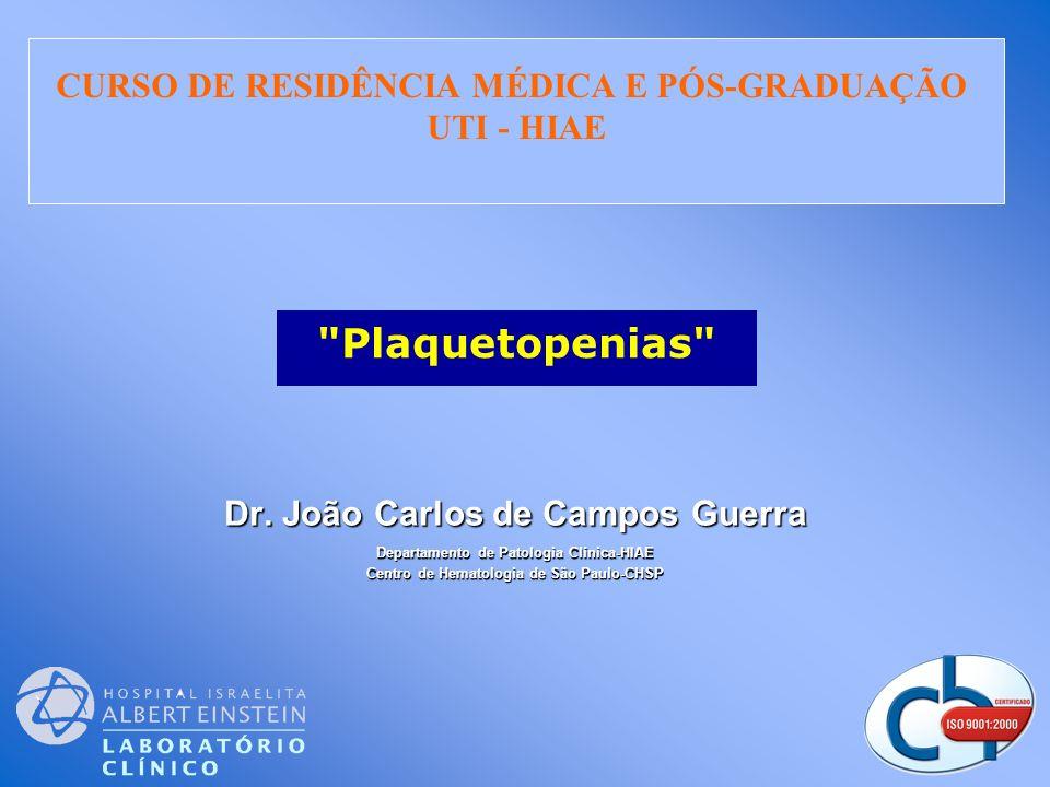 Plaquetopenias CURSO DE RESIDÊNCIA MÉDICA E PÓS-GRADUAÇÃO UTI - HIAE