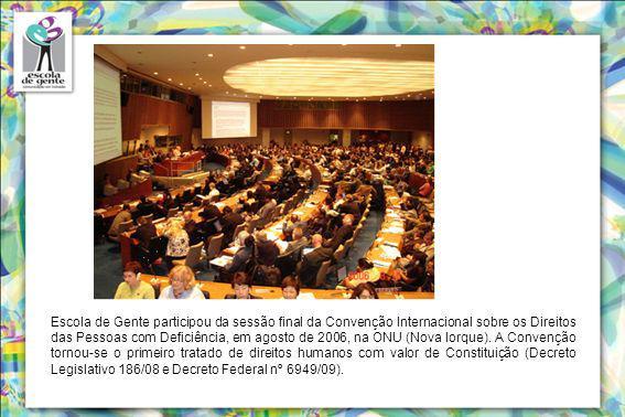 Escola de Gente participou da sessão final da Convenção Internacional sobre os Direitos das Pessoas com Deficiência, em agosto de 2006, na ONU (Nova Iorque).
