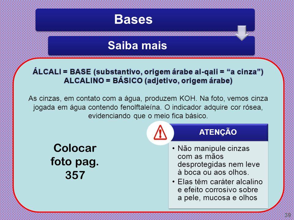 Bases Saiba mais Colocar foto pag. 357 ATENÇÃO