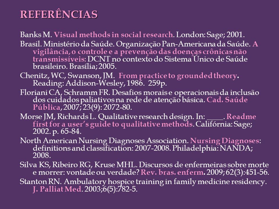 REFERÊNCIAS Banks M. Visual methods in social research. London: Sage; 2001.