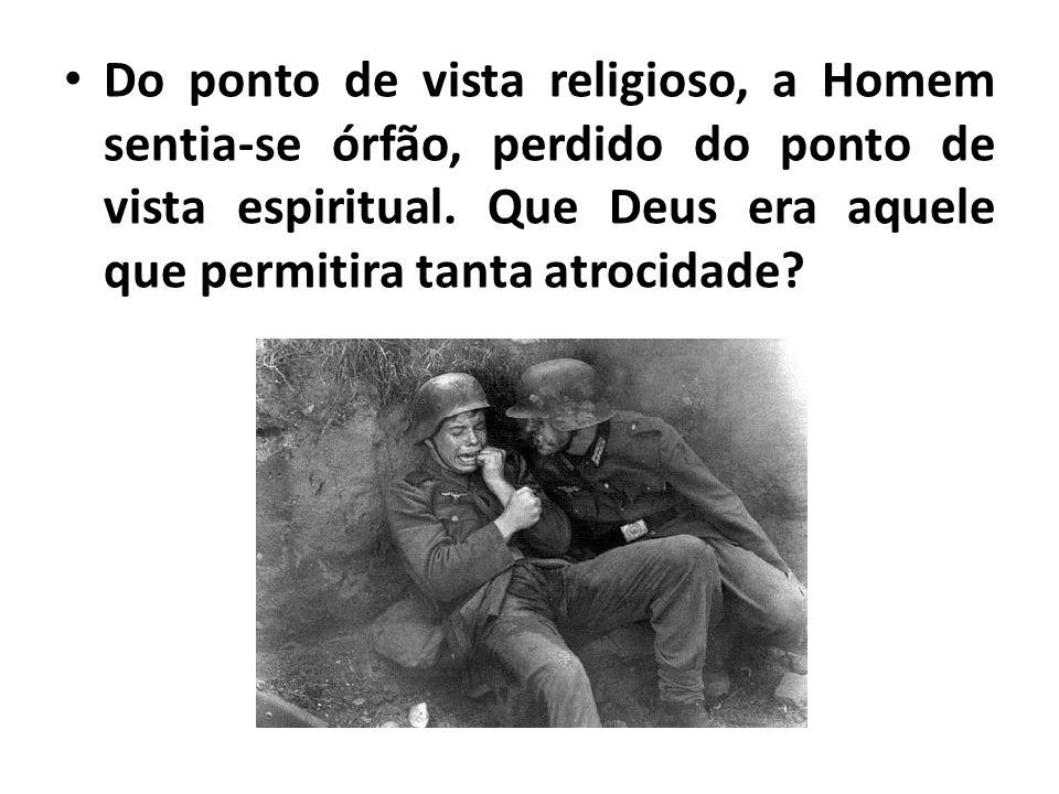 Do ponto de vista religioso, a Homem sentia-se órfão, perdido do ponto de vista espiritual.