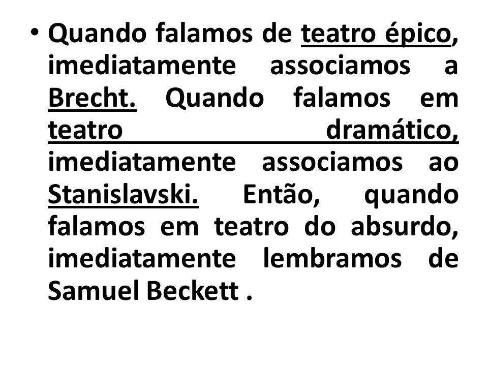 Quando falamos de teatro épico, imediatamente associamos a Brecht