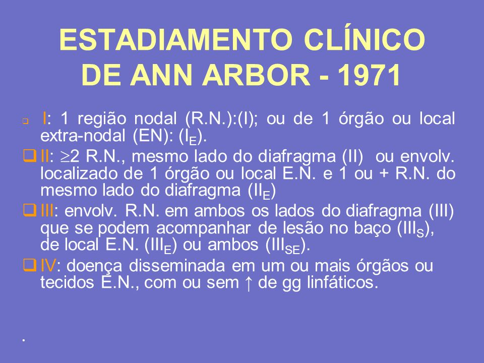 ESTADIAMENTO CLÍNICO DE ANN ARBOR - 1971