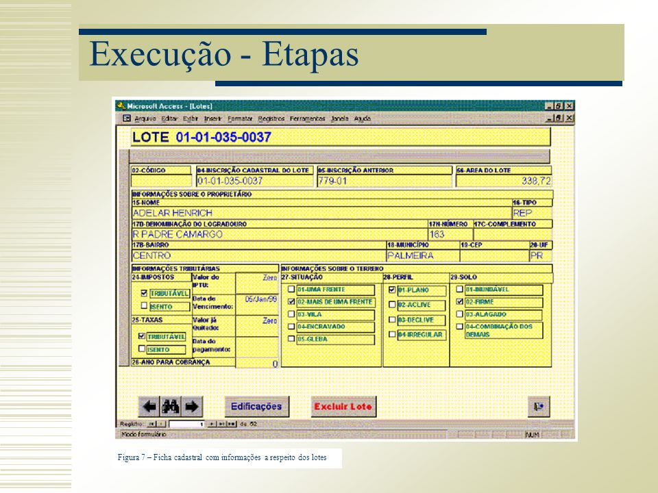 Execução - Etapas Figura 7 – Ficha cadastral com informações a respeito dos lotes