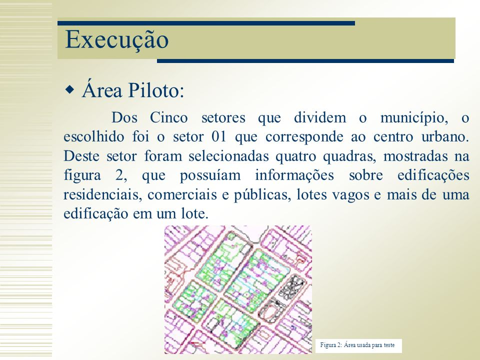 Execução Área Piloto: