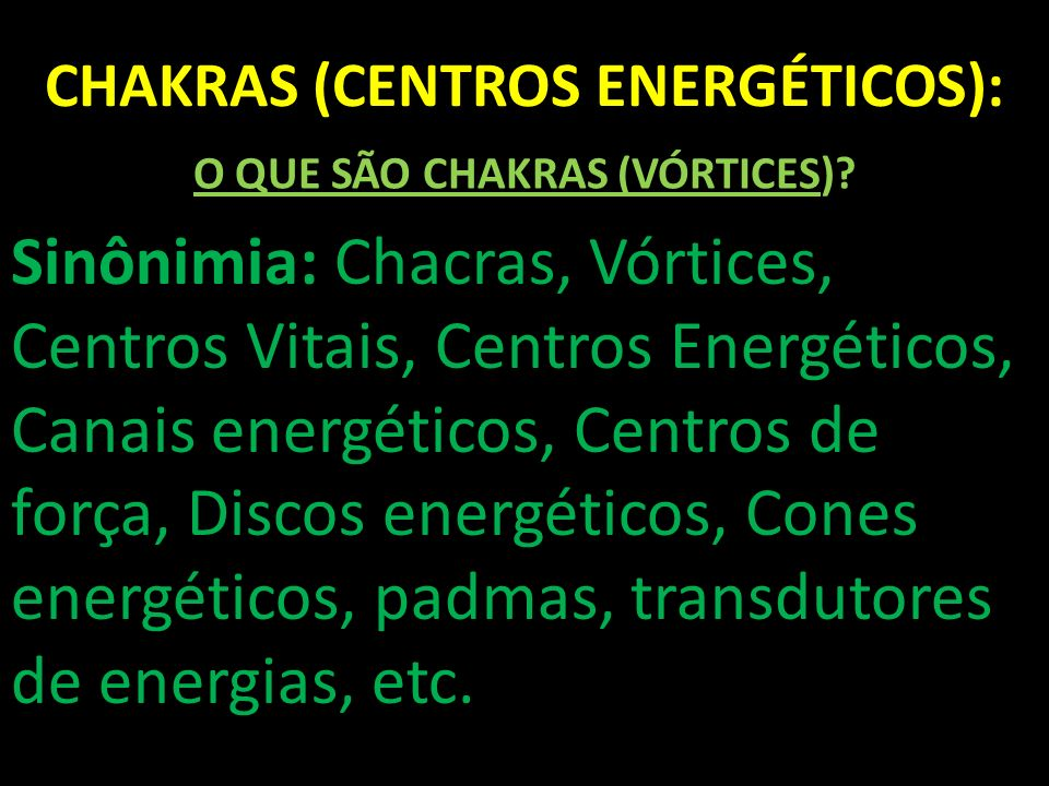 CHAKRAS (CENTROS ENERGÉTICOS):