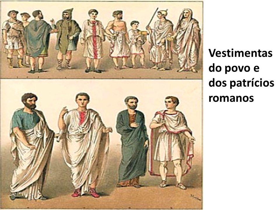 Vestimentas do povo e dos patrícios romanos
