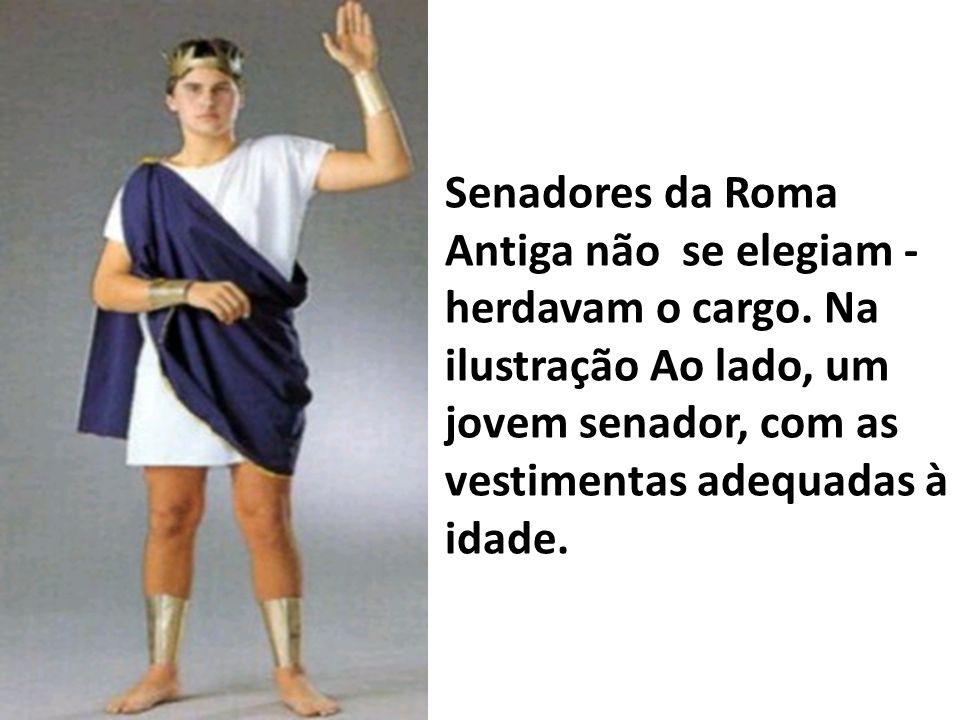 Senadores da Roma Antiga não se elegiam - herdavam o cargo