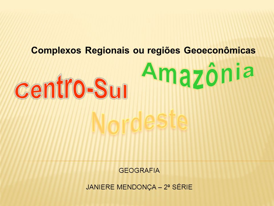 Complexos Regionais ou regiões Geoeconômicas