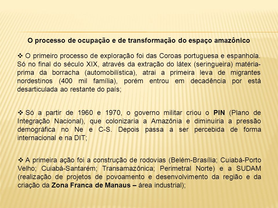 O processo de ocupação e de transformação do espaço amazônico