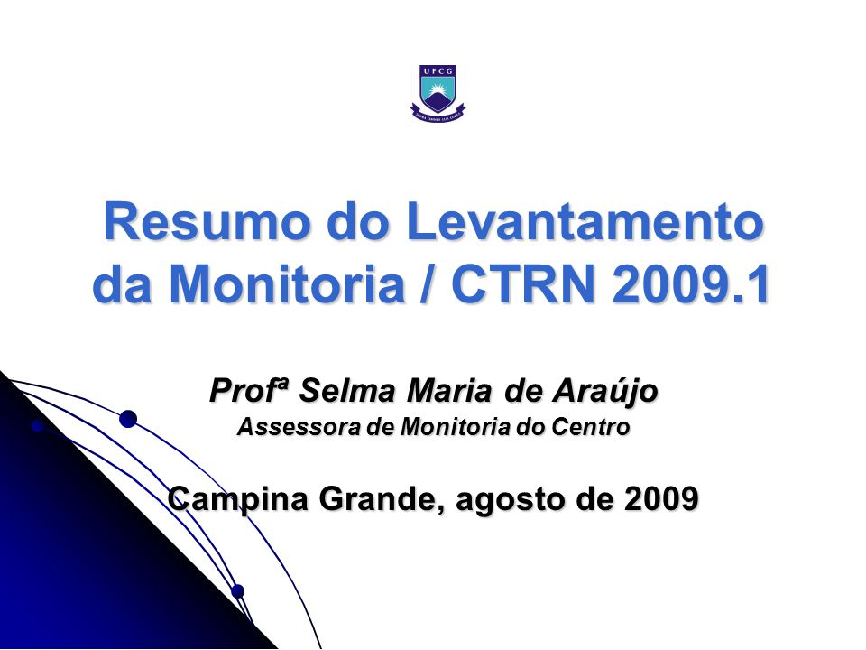 Resumo do Levantamento da Monitoria / CTRN 2009.1