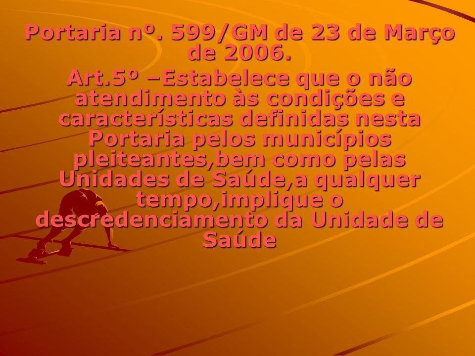 Portaria nº. 599/GM de 23 de Março de 2006.