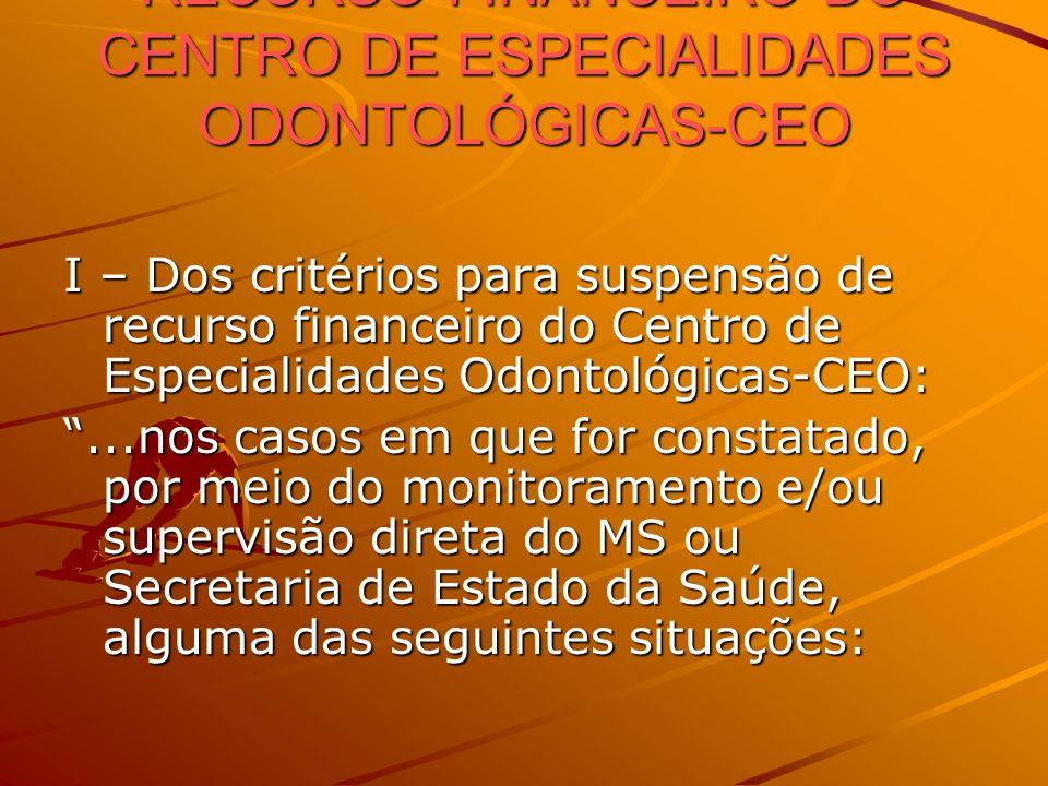 CRITÉRIOS DE SUSPENSÃO DE RECURSO FINANCEIRO DO CENTRO DE ESPECIALIDADES ODONTOLÓGICAS-CEO