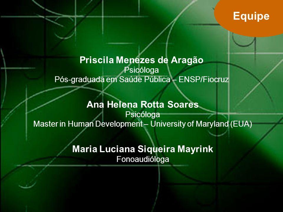 Maria Luciana Siqueira Mayrink Fonoaudióloga