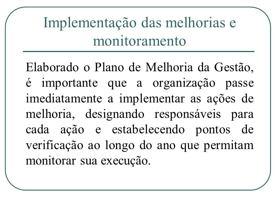 Implementação das melhorias e monitoramento