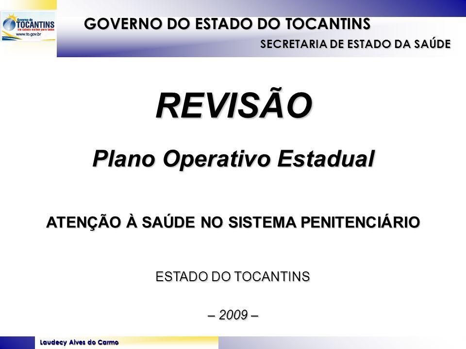 Plano Operativo Estadual ATENÇÃO À SAÚDE NO SISTEMA PENITENCIÁRIO