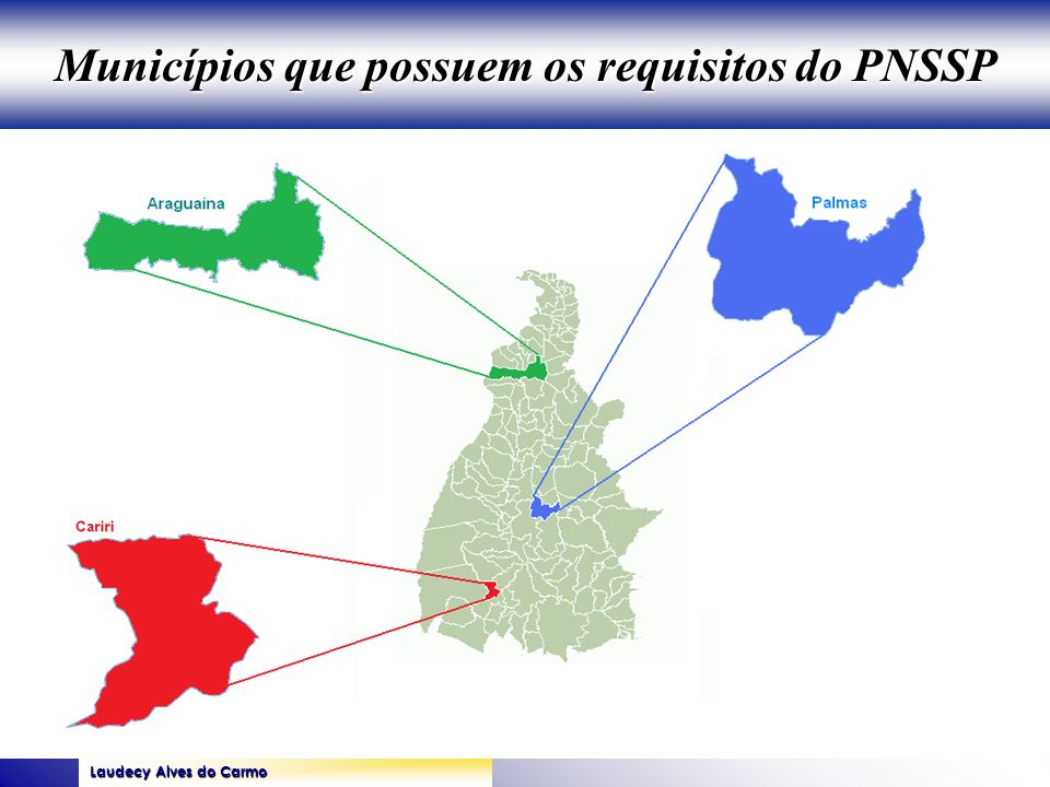 Municípios que possuem os requisitos do PNSSP