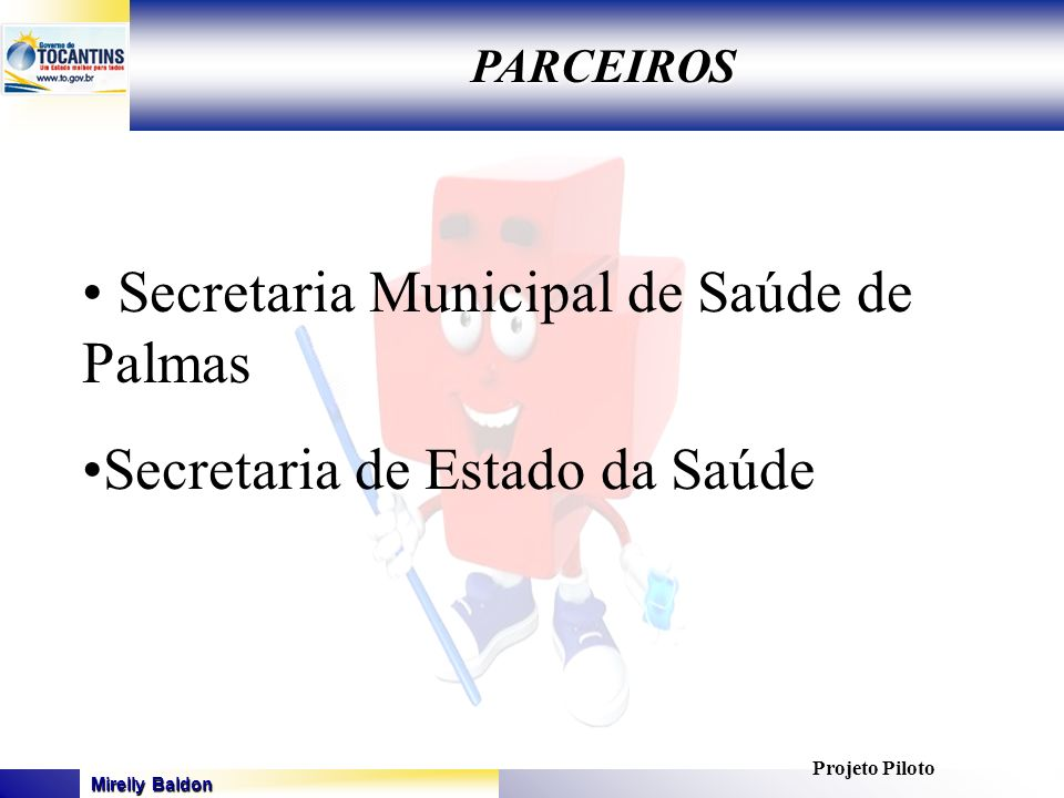 Secretaria Municipal de Saúde de Palmas Secretaria de Estado da Saúde