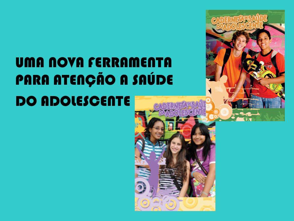 UMA NOVA FERRAMENTA PARA ATENÇÃO A SAÚDE DO ADOLESCENTE
