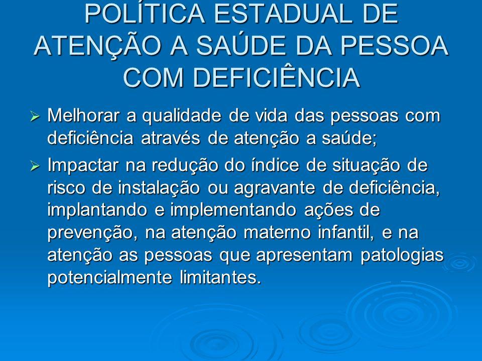 POLÍTICA ESTADUAL DE ATENÇÃO A SAÚDE DA PESSOA COM DEFICIÊNCIA