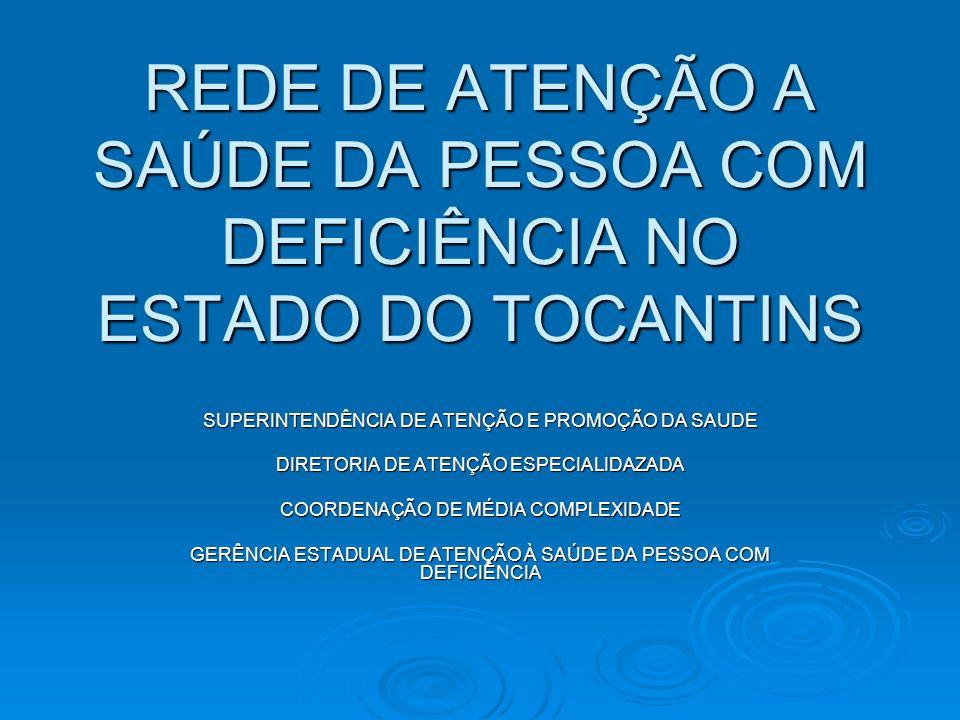 REDE DE ATENÇÃO A SAÚDE DA PESSOA COM DEFICIÊNCIA NO ESTADO DO TOCANTINS
