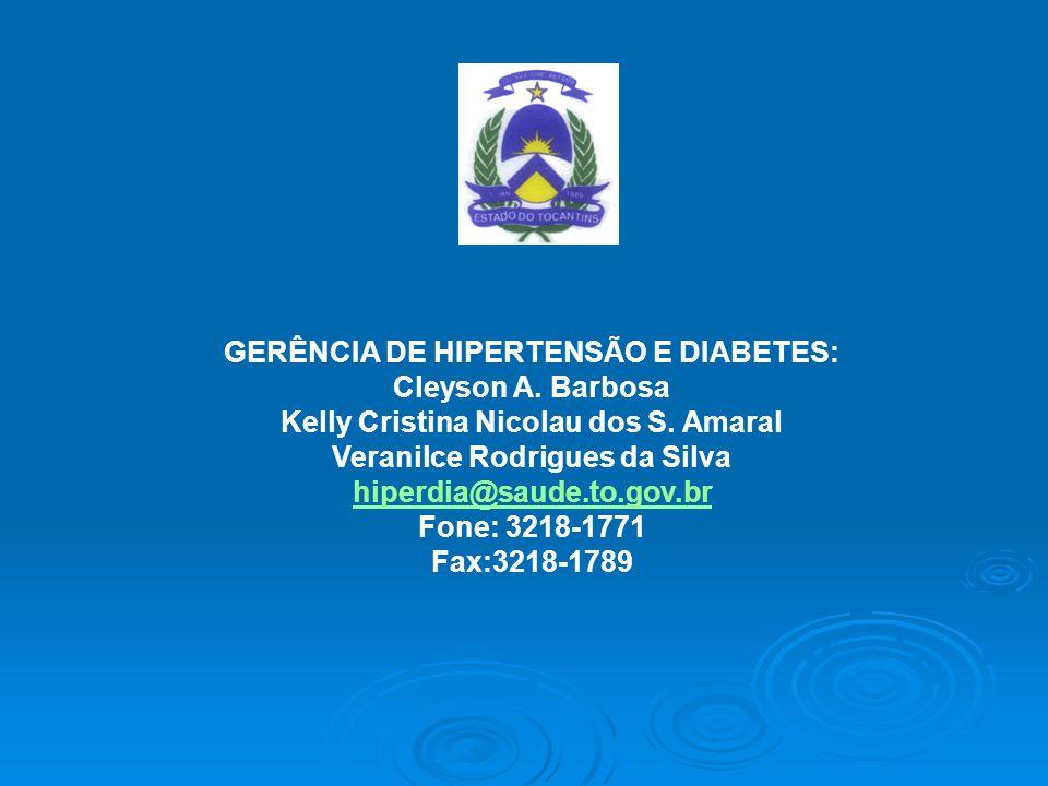 GERÊNCIA DE HIPERTENSÃO E DIABETES: Cleyson A. Barbosa