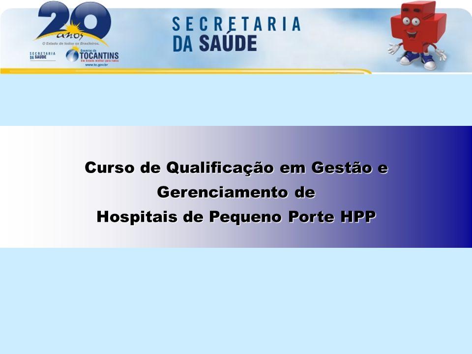 Curso de Qualificação em Gestão e Hospitais de Pequeno Porte HPP