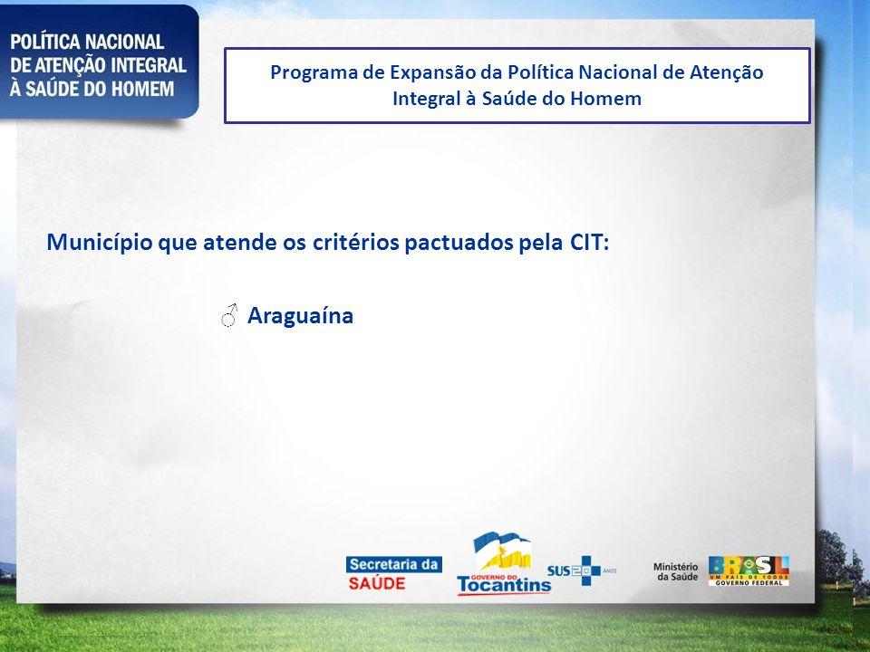 Município que atende os critérios pactuados pela CIT: Araguaína