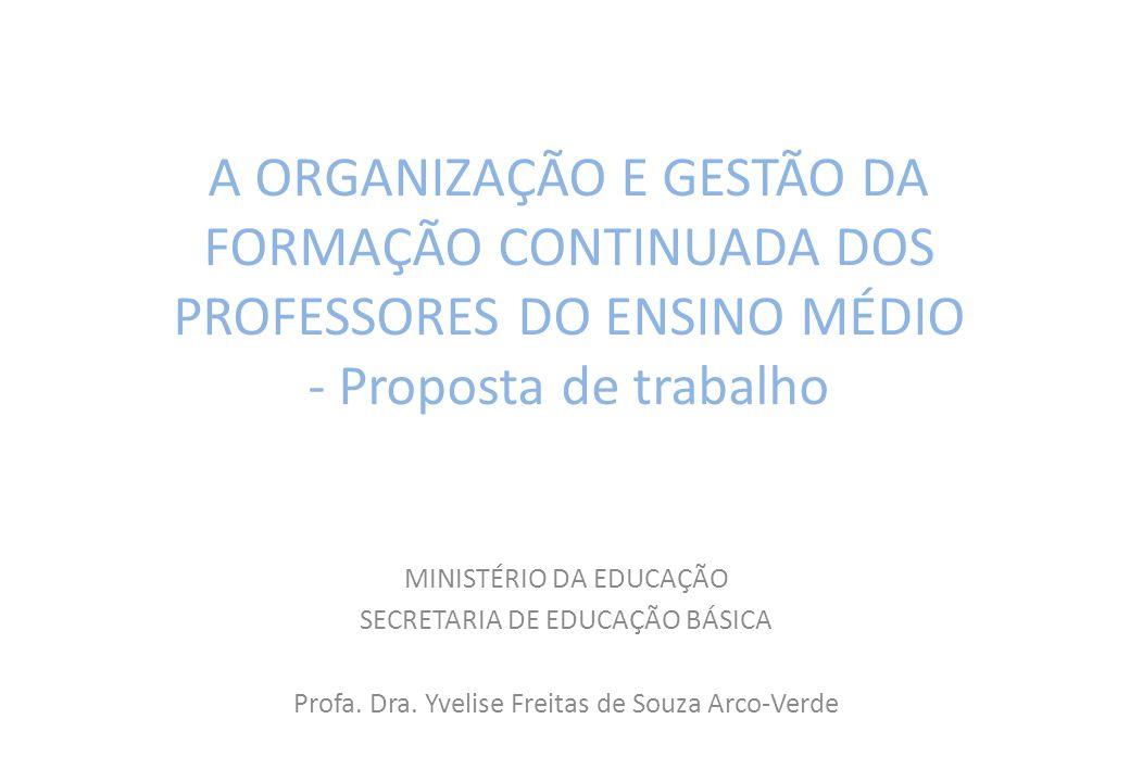 A ORGANIZAÇÃO E GESTÃO DA FORMAÇÃO CONTINUADA DOS PROFESSORES DO ENSINO MÉDIO - Proposta de trabalho
