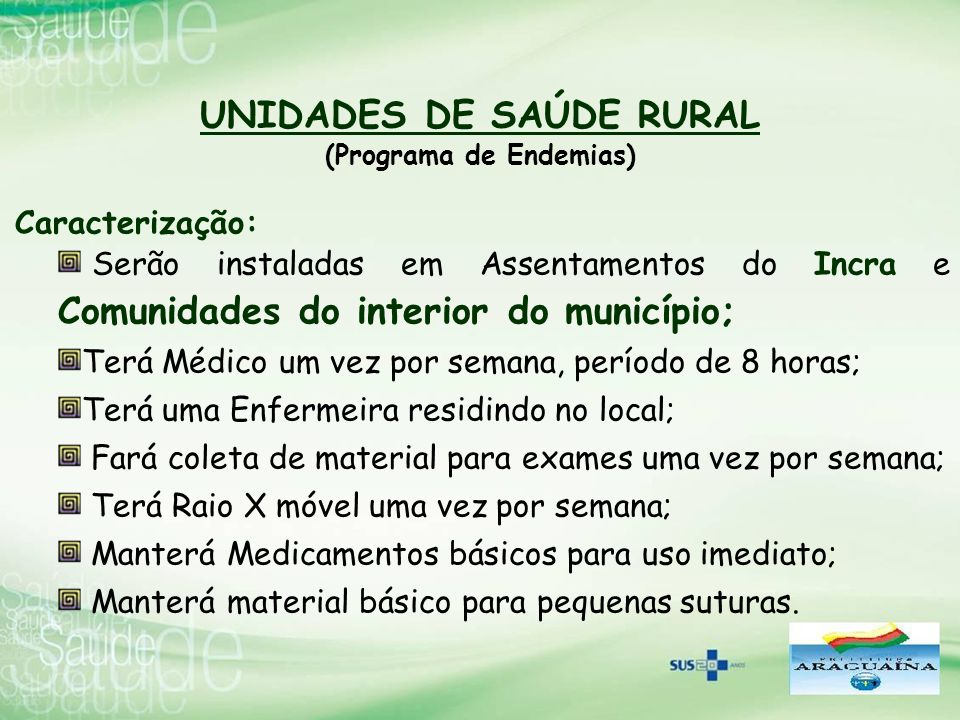 UNIDADES DE SAÚDE RURAL (Programa de Endemias)