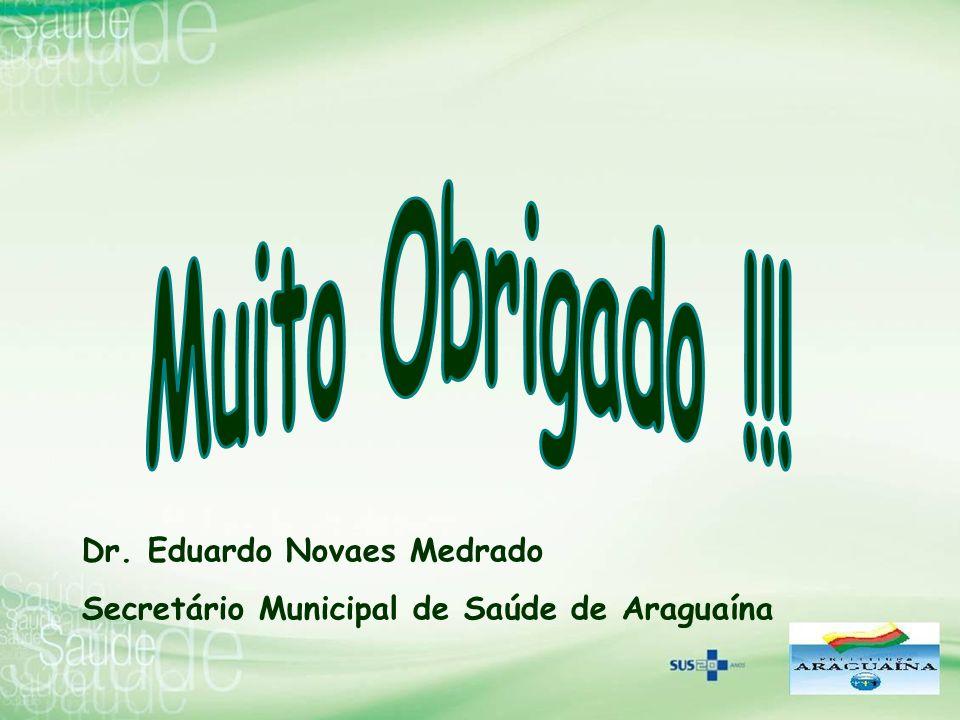 Muito Obrigado !!! Dr. Eduardo Novaes Medrado