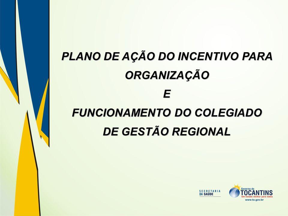 PLANO DE AÇÃO DO INCENTIVO PARA FUNCIONAMENTO DO COLEGIADO