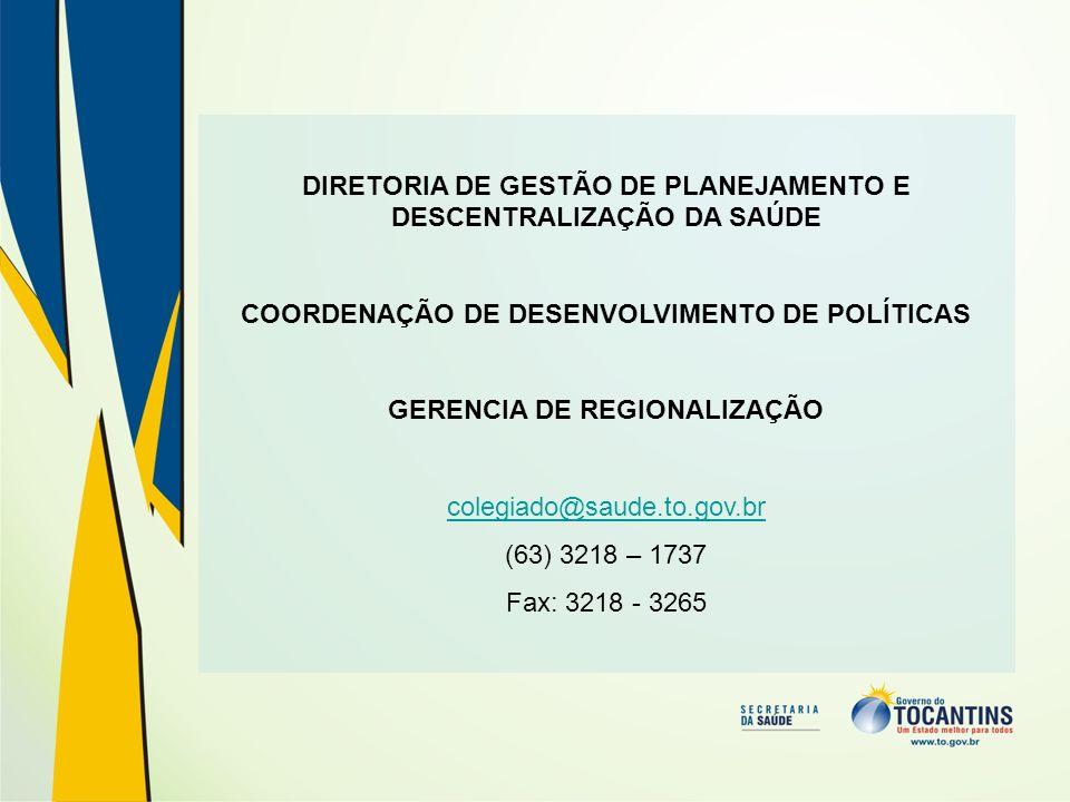 DIRETORIA DE GESTÃO DE PLANEJAMENTO E DESCENTRALIZAÇÃO DA SAÚDE