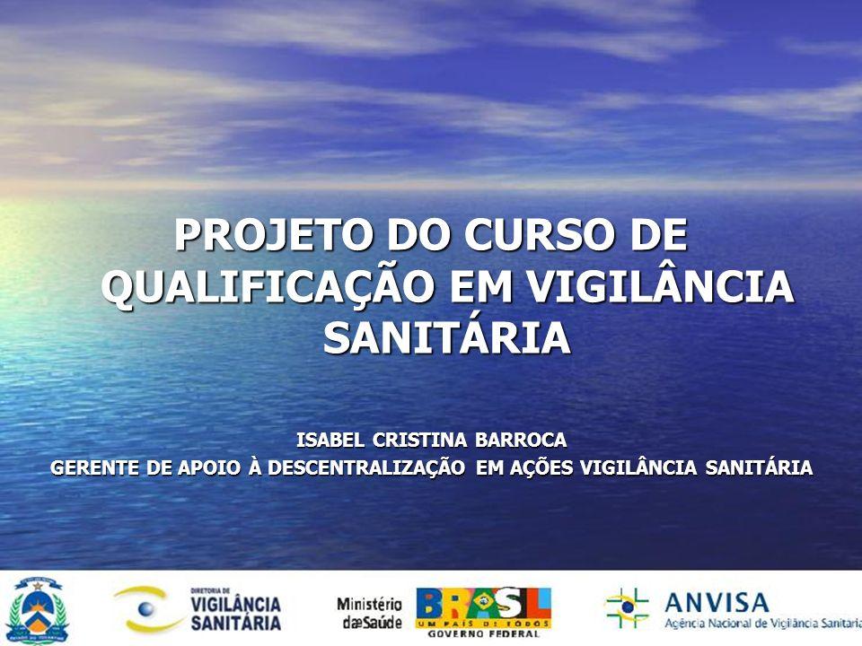 PROJETO DO CURSO DE QUALIFICAÇÃO EM VIGILÂNCIA SANITÁRIA