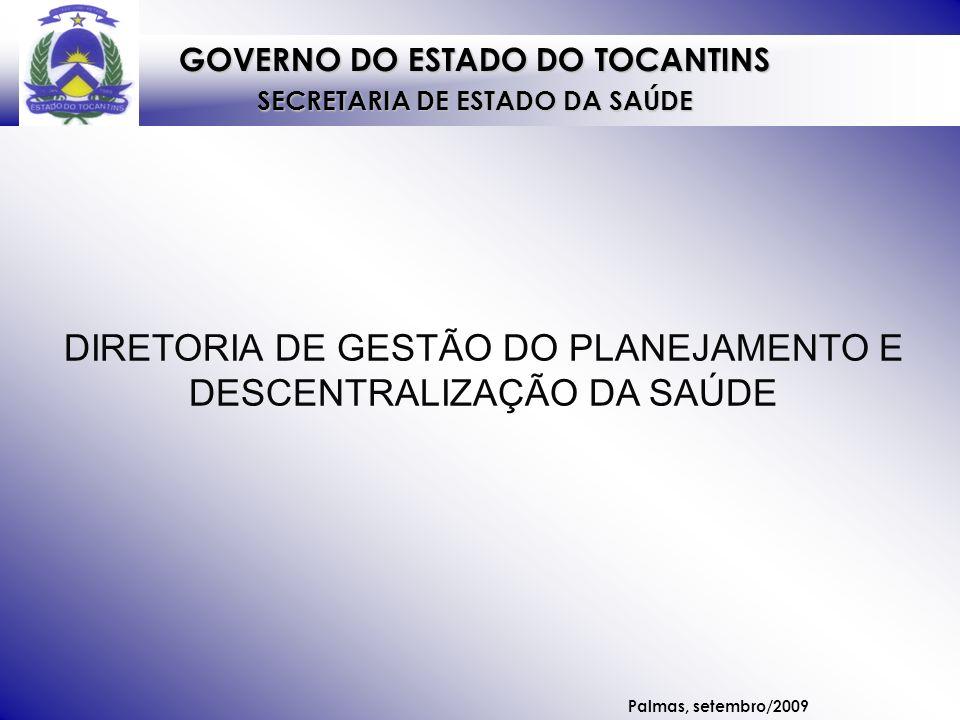 DIRETORIA DE GESTÃO DO PLANEJAMENTO E DESCENTRALIZAÇÃO DA SAÚDE