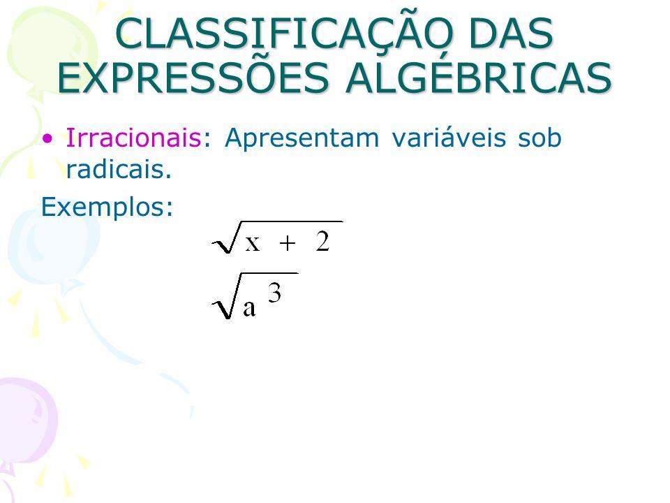 CLASSIFICAÇÃO DAS EXPRESSÕES ALGÉBRICAS